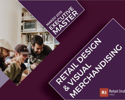 "Executive Master ""Retail Design & Visual Merchandising"" – Milano, dal 13/03/2019"