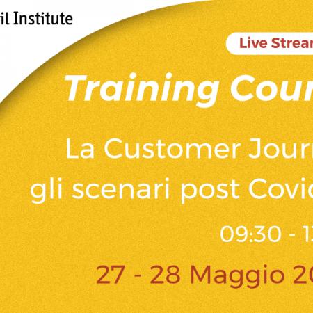 """Training Course Online """"Customer Journey: gli scenari post Covid-19″ – 27 e 28 maggio"""