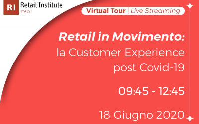 "Virtual Tour ""Retail in Movimento: la Customer Experience post Covid-19"" – 18/06/2020"