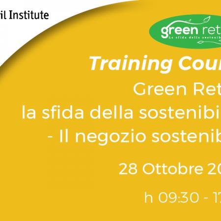 """Training Course """"Green Retail: la sfida della sostenibilità – Il negozio sostenibile"""" – 28/10/2020"""