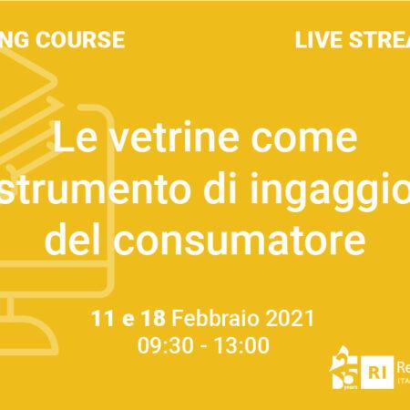 """Training Course """"Le vetrine come strumento di ingaggio del consumatore"""" – 11 e 18 febbraio 2021"""