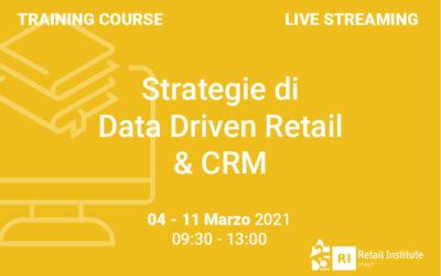 """Training Course """"Strategie di Data Driven Retail & CRM"""" – 4 e 11 marzo 2021"""