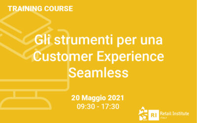 """Training Course """"Gli strumenti per una Customer Experience Seamless"""" – 20 maggio 2021"""