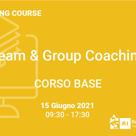 "Training Course ""Team & Group Coaching"" – BASE – 15 giugno 2021"