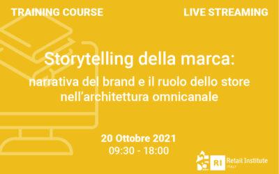 """Training Course """"Storytelling della marca: narrativa del brand e ruolo dello store nell'architettura omnicanale"""" – 20 ottobre 2021"""