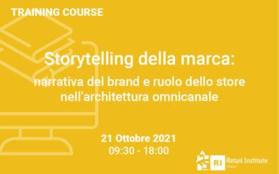 """Training Course """"Storytelling della marca: narrativa del brand e ruolo dello store nell'architettura omnicanale"""" – 21 ottobre 2021"""