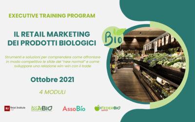 """Executive Training Program """"Il Retail Marketing dei prodotti biologici"""" – Ottobre/Novembre 2021"""