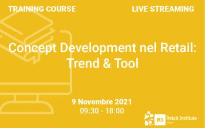 "Training Course ""Concept Development nel Retail: Trend & Tool"" – 9 novembre 2021"