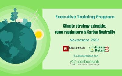 """Executive Training Program """"Climate strategy aziendale: come raggiungere la Carbon Neutrality"""" – 10, 17 e 24 novembre 2021"""