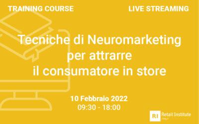 """Training Course """"Tecniche di Neuromarketing per attrarre il consumatore in store"""" – 10 febbraio 2022"""